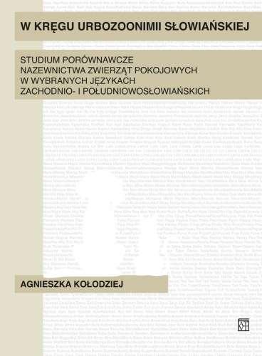 W_kregu_urbozoonimii_slowianskiej._Studium_porownawcze_nazewnictwa_zwierzat_pokojowych_w_wybranych_jezykach_zachodnio__i_poludniowoslowianskich