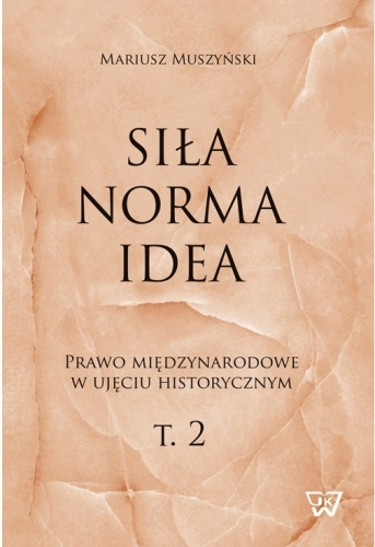 Sila__norma__idea__t._2__Prawo_miedzynarodowe_w_ujeciu_historycznym