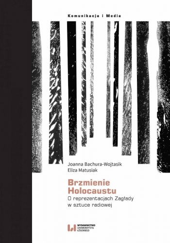 Brzmienie_Holocaustu._O_reprezentacjach_Zaglady_w_sztuce_radiowej