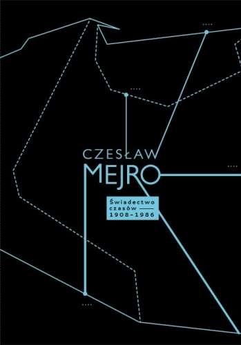 Czeslaw_Mejro._Swiadectwo_czasow_1908_1986