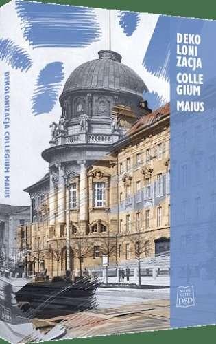 Dekolonizacja_Collegium_Maius._Interpretacje_i_reinterpretacje_wystroju_dawnej_siedziby_pruskiej_Komisji_Kolonizacyjnej