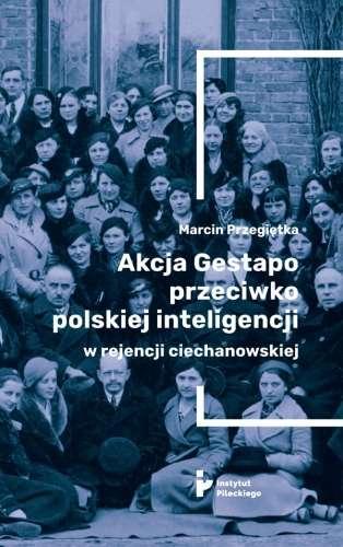 Akcja_Gestapo_przeciwko_polskiej_inteligencji_w_rejencji_ciechanowskiej