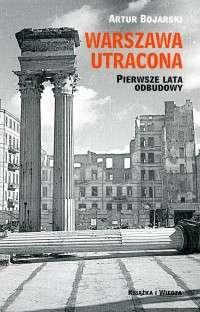 Warszawa_utracona._Pierwsze_lata_odbudowy