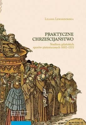 Praktyczne_chrzescijanstwo._Studium_gdanskich_sporow_pietystycznych_1692_1703