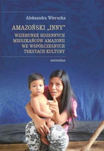 Amazonski__inny_._Wizerunek_rdzennych_mieszkancow_Amazonii_we_wspolczesnych_tekstach_kultury