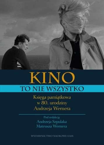 Kino_to_nie_wszystko._Ksiega_pamiatkowa_w_80._urodziny_Andrzeja_Wernera