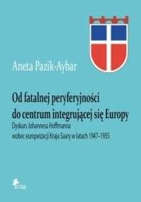 Od_fatalnej_peryferyjnosci_do_centrum_integrujacej_sie_Europy.