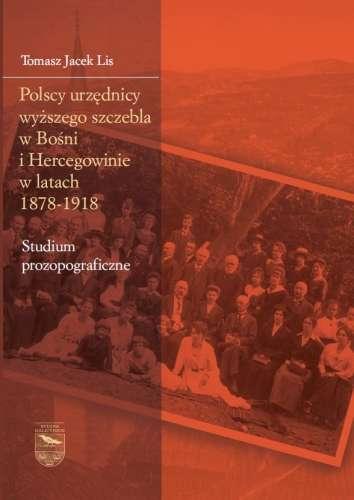 Polscy_urzednicy_wyzszego_szczebla_w_Bosni_i_Hercegowinie_w_latach_1878_1918