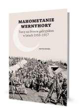 Mahometanie_Wernyhory._Turcy_na_froncie_galicyjskim_w_latach_1916_1917