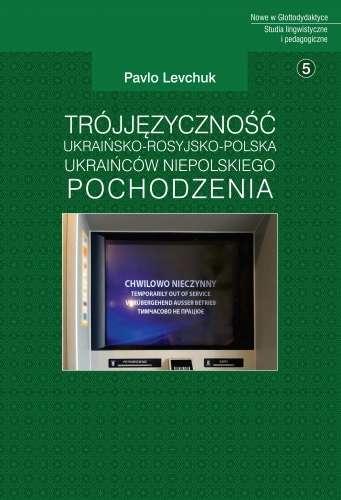 Trojjezycznosc_ukrainsko_rosyjsko_polska_Ukraincow_niepolskiego_pochodzenia