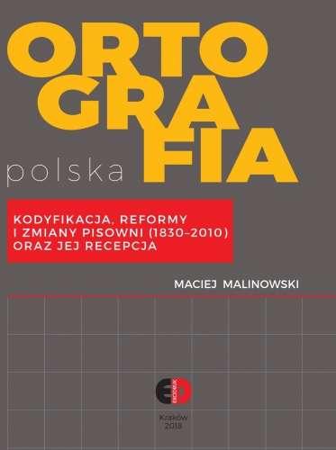 Ortografia_polska._Kodyfikacja__reformy_i_zmiany_pisowni__1830_2010__oraz_jej_recepcja