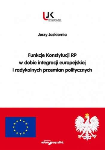 Funkcje_Konstytucji_RP_w_dobie_integracji_europejskiej_i_radykalnych_przemian_politycznych