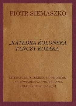 Katedra_Kolonska_Tanczy_Kozaka._Literatura_polskiego_modernizmu_jako_swiadectwo_przeobrazen_kultury_europejskiej