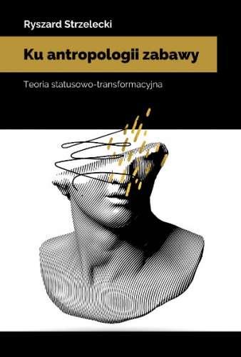 Ku_antropologii_zabawy._Teoria_statusowo_transformacyjna