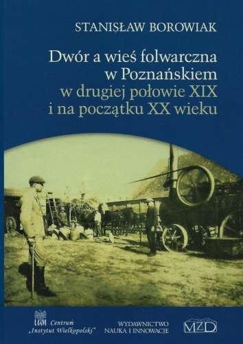 Dwor_a_wies_folwarczna_w_Poznanskiem_w_drugiej_polowie_XIX_i_na_poczatku_XX_wieku