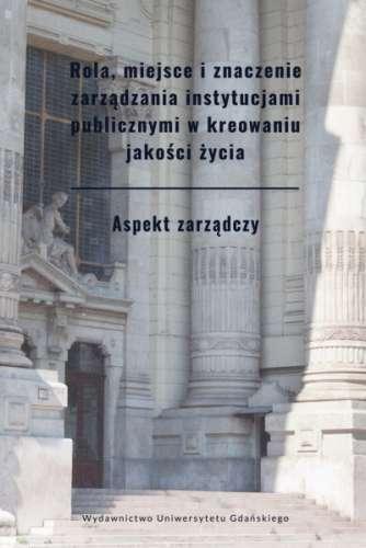 Rola__miejsce_i_znaczenie_zarzadzania_instytucjami_publicznymi_w_kreowaniu_jakosci_zycia._Aspekt_instytcjonalny