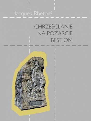 Chrzescijanie_na_pozarcie_bestiom