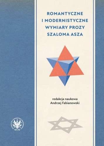 Romantyczne_i_modernistyczne_wymiary_prozy_Szaloma_Asza