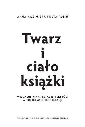 Twarz_i_cialo_ksiazki._Wizualne_manifestacje_teksow_a_problemy_interpretacji