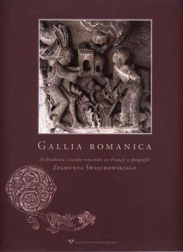 Gallia_romanica._Architektura_i_rzezba_romanska_we_Francji_w_fotografii_Zygmunta_Swiechowskiego