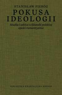 Pokusa_ideologii._Studia_i_szkice_o_filozofii_polskiej_epoki_romantycznej