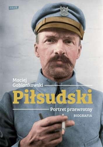 Pilsudski._Portret_przewrotny