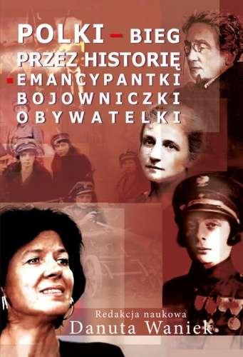 Polki___bieg_przez_historie._Emancypantki__bojowniczki__obywatelki