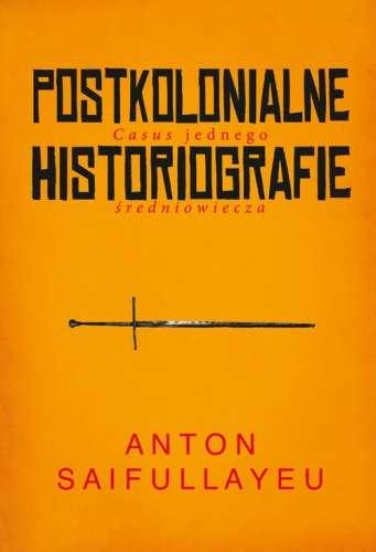 Postkolonialne_historiografie._Casus_jednego_sredniowiecza