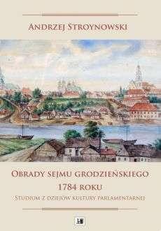 Obrady_sejmu_grodzienskiego_1784_roku._Studium_z_dziejow_kultury_parlamentarnej