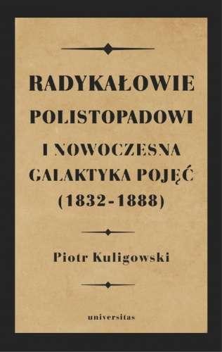 Radykalowie_polistopadowi_i_nowoczesna_galaktyka_pojec__1832_1888_