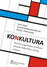 Konkultura._Wymiary_uczestnictwa_w_kulturze_mlodych_imigrantow_z_Ukrainy_w_Polsce
