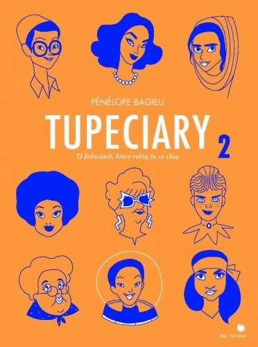 Tupeciary_2._O_kobietach__ktore_robia_to__co_chca