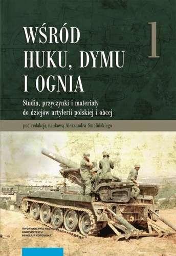 Wsrod_huku__dymu_i_ognia._Studia__przyczynki_i_materialy_do_dziejow_artylerii_polskiej_i_obcej