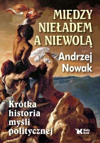 Miedzy_nieladem_a_niewola._Krotka_historia_mysli_politycznej