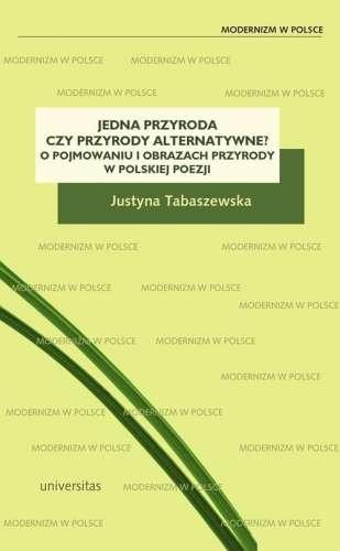 Jedna_przyroda_czy_przyrody_alternatywne__O_pojmowaniu_i_obrazach_przyrody_w_polskiej_poezji