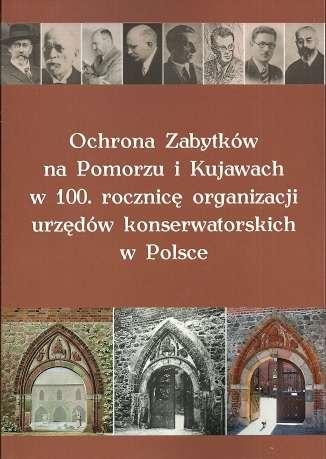 Ochrona_Zabytkow_na_Pomorzu_i_Kujawach_w_100._rocznice_organizacji_urzedow_konserwatorskich_w_Polsce