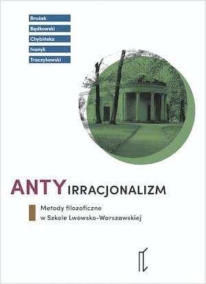 Antyirracjonalizm._Metody_filozoficzne_w_Szkole_Lwowsko_Warszawskiej