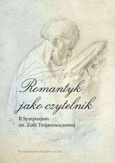Romantyk_jako_czytelnik._II_Sympozjum_im._Zofii_Trojanowskiej
