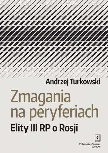 Zmagania_na_peryferiach._Elity_III_RP_o_Rosji