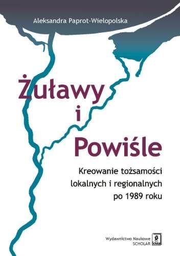 Zulawy_i_Powisle._Kreowanie_tozsamosci_lokalnych_i_regionalnych_po_1989_roku