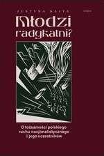 Mlodzi_radykalni__O_tozsamosci_polskiego_ruchu_nacjonalistycznego_i_jego_uczestnikow