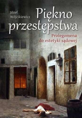 Piekno_przestepstwa._Prolegomena_do_estetyki_sadowej