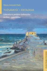 Tozsamosc_i_ideologia._Literatura_polsko_zydowska_wobec_syjonizmu