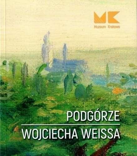 Podgorze_Wojciecha_Weissa
