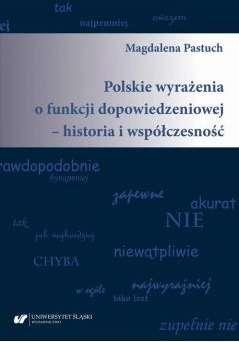 Polskie_wyrazenia_o_funkcji_dopowiedzeniowej___historia_i_wspolczesnosc