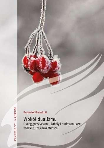 Wokol_dualizmu._Dialog_gnostycyzmu__kabaly_i_buddyzmu_zen_w_dziele_Czeslawa_Milosza
