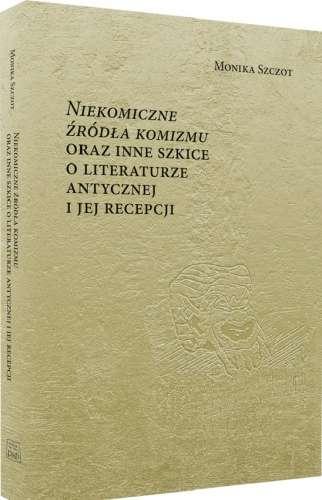 Niekomiczne_zrodla_komizmu_oraz_inne_szkice_o_literaturze_antycznej_i_jej_recepcji