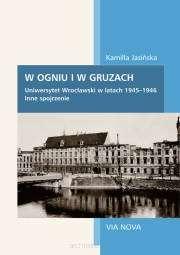 W_ogniu_i_w_gruzach._Uniwersytet_Wroclawski_w_latach_1945_1946._Inne_spojrzenie