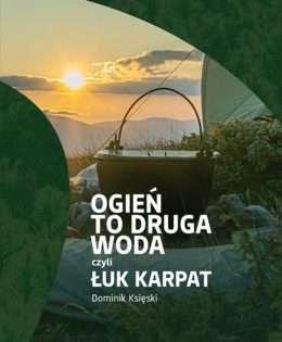 Ogien_to_druga_woda__czyli_Luk_Karpat