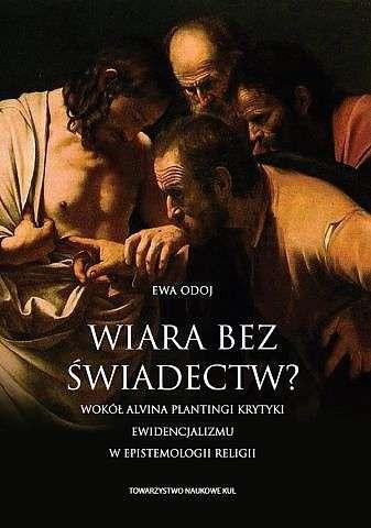 Wiara_bez_swiadectw._Wokol_Alvina_Plantingi_Krytyki_ewidencjalizmu_w_epistemologii_religii